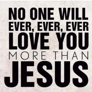 no-one-will-ever-love-you-more-than-jesus